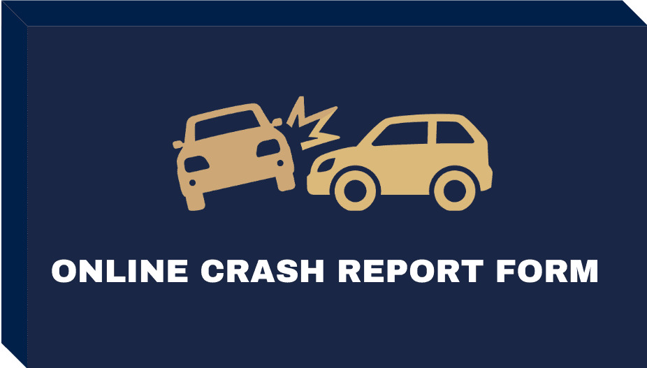 ONLINE CRASH REPORT FORM BUTTON Opens in new window